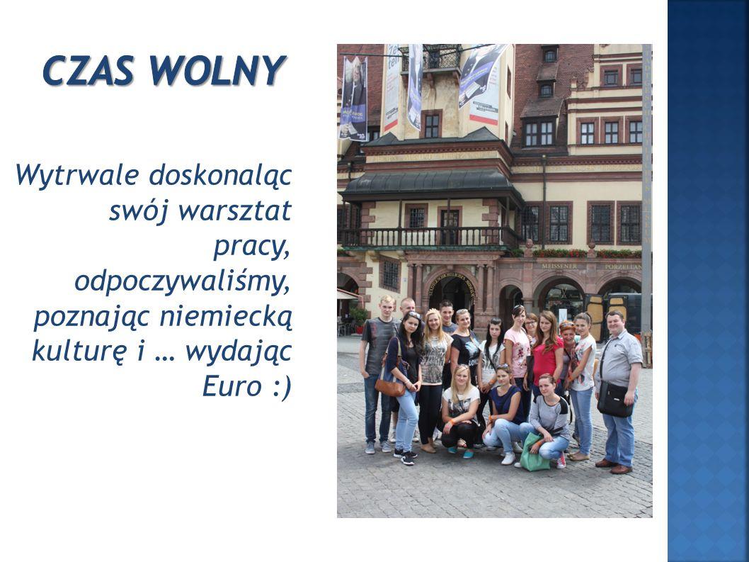 Wytrwale doskonaląc swój warsztat pracy, odpoczywaliśmy, poznając niemiecką kulturę i … wydając Euro :)