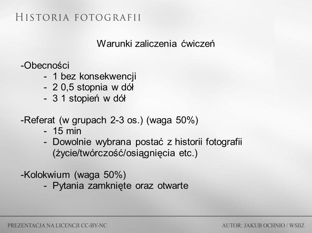 Warunki zaliczenia ćwiczeń -Obecności -1 bez konsekwencji -2 0,5 stopnia w dół -3 1 stopień w dół -Referat (w grupach 2-3 os.) (waga 50%) -15 min -Dowolnie wybrana postać z historii fotografii (życie/twórczość/osiągnięcia etc.) -Kolokwium (waga 50%) -Pytania zamknięte oraz otwarte