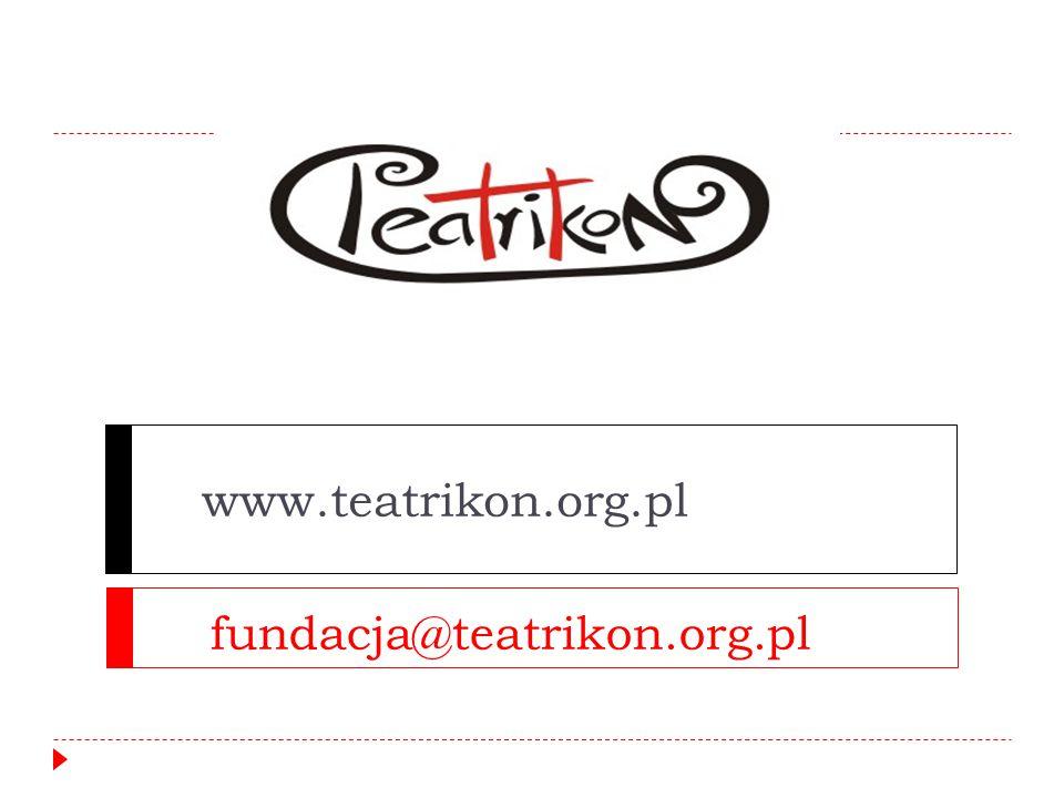 www.teatrikon.org.pl fundacja@teatrikon.org.pl