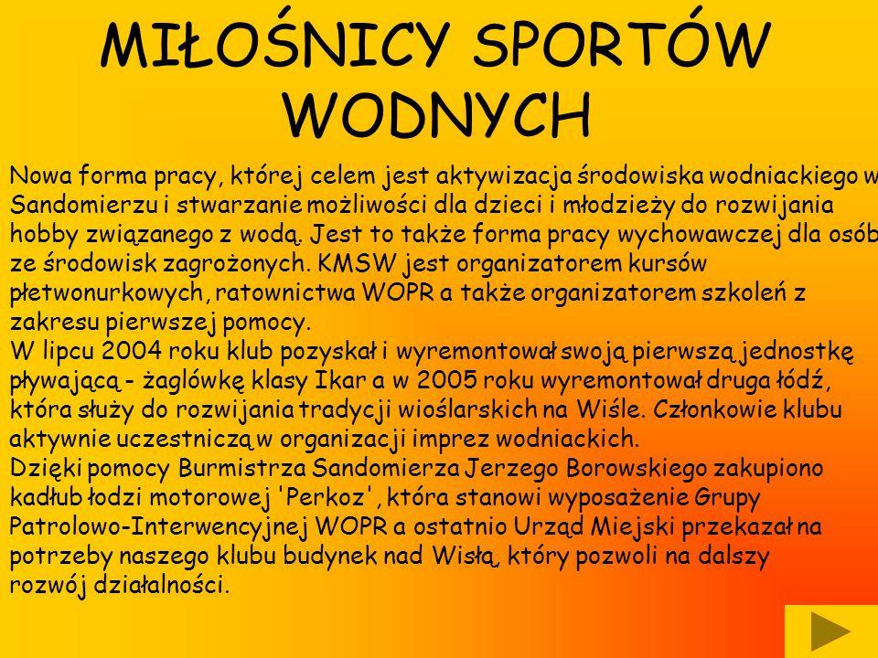 Nowa forma pracy, której celem jest aktywizacja środowiska wodniackiego w Sandomierzu i stwarzanie możliwości dla dzieci i młodzieży do rozwijania hob