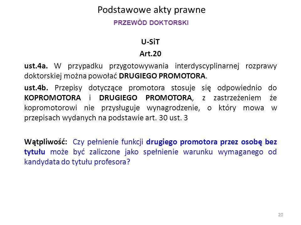 Podstawowe akty prawne U-SiT Art.20 ust.4a. W przypadku przygotowywania interdyscyplinarnej rozprawy doktorskiej można powołać DRUGIEGO PROMOTORA. ust