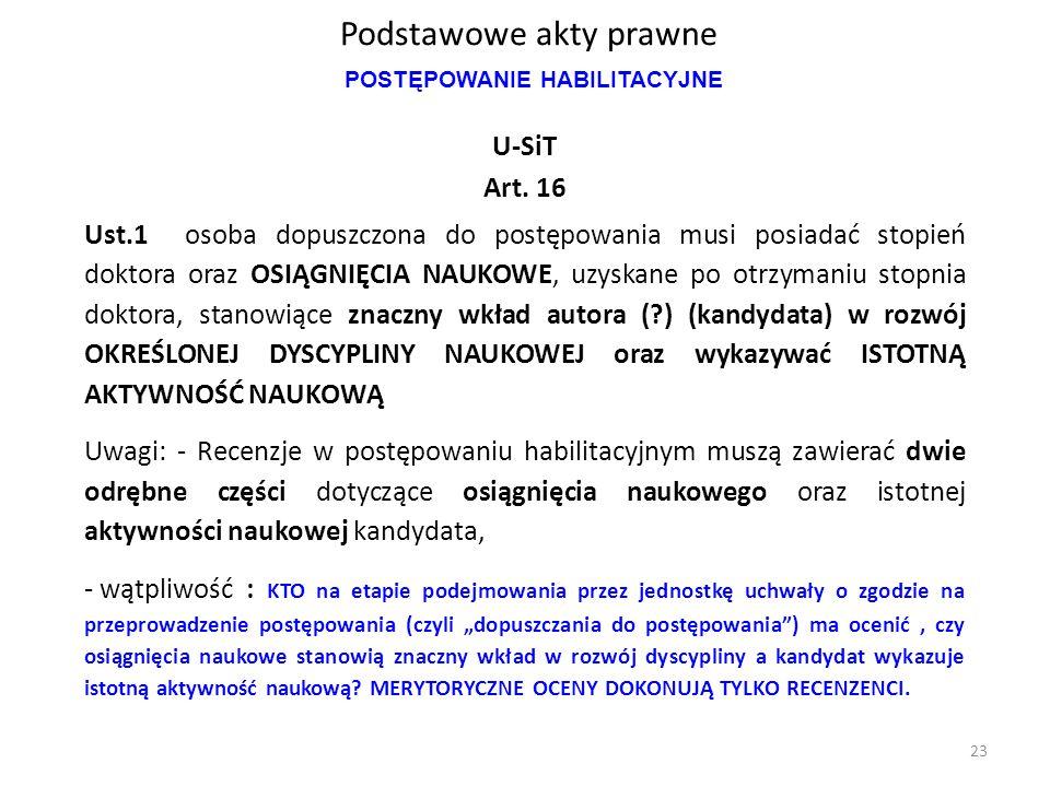 Podstawowe akty prawne U-SiT Art. 16 Ust.1 osoba dopuszczona do postępowania musi posiadać stopień doktora oraz OSIĄGNIĘCIA NAUKOWE, uzyskane po otrzy