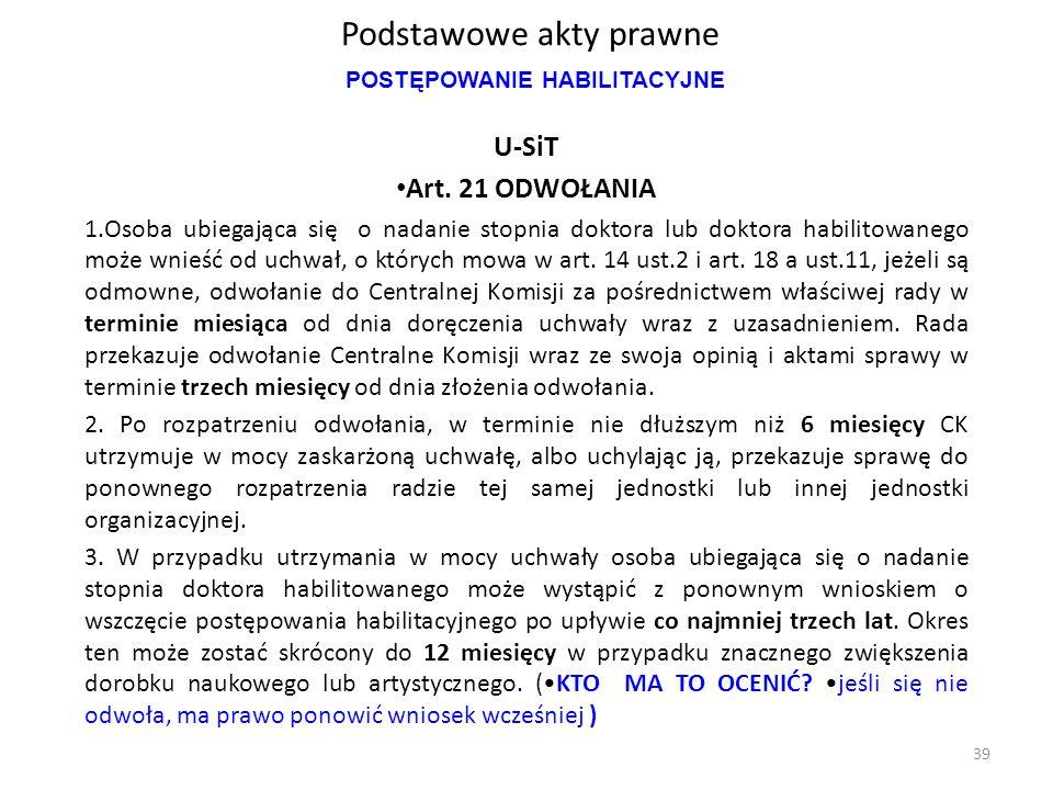 Podstawowe akty prawne U-SiT Art. 21 ODWOŁANIA 1.Osoba ubiegająca się o nadanie stopnia doktora lub doktora habilitowanego może wnieść od uchwał, o kt