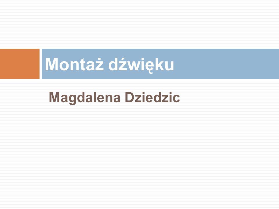 Magdalena Dziedzic Montaż dźwięku