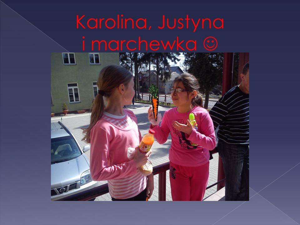 Karolina, Justyna i marchewka