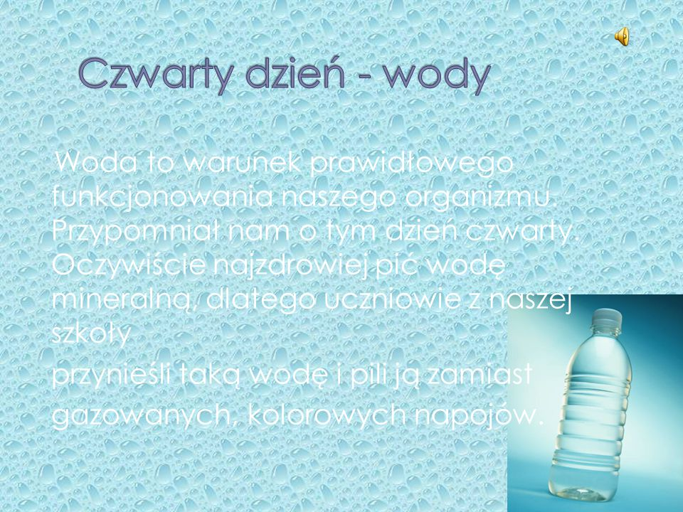Woda to warunek prawidłowego funkcjonowania naszego organizmu.
