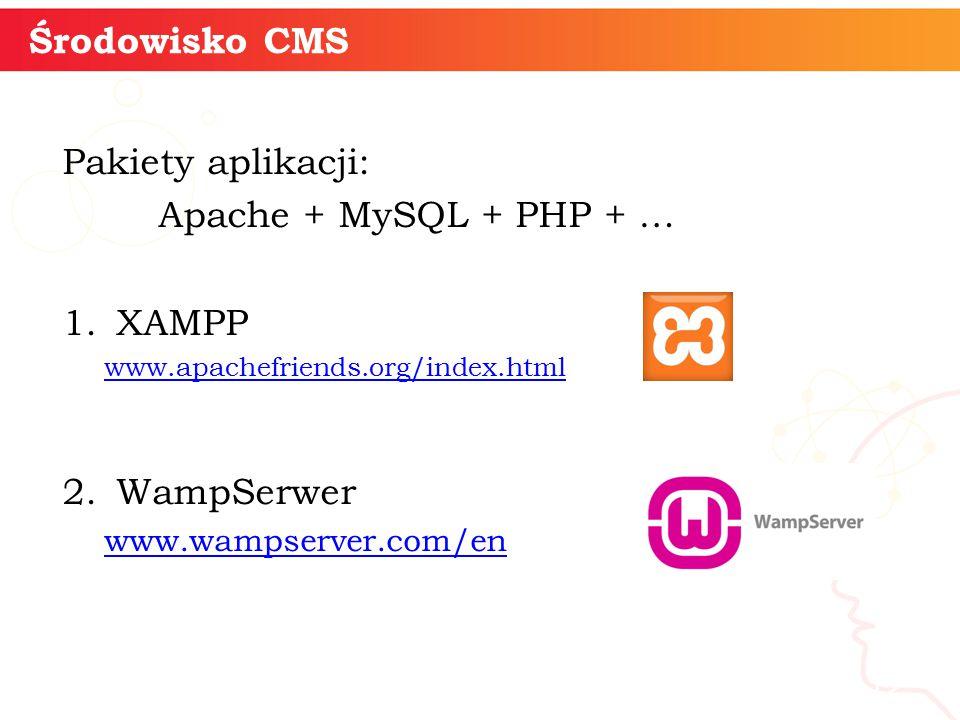 Pakiety aplikacji: Apache + MySQL + PHP + … 1.XAMPP www.apachefriends.org/index.html 2.WampSerwer www.wampserver.com/en informatyka + 12 Środowisko CMS
