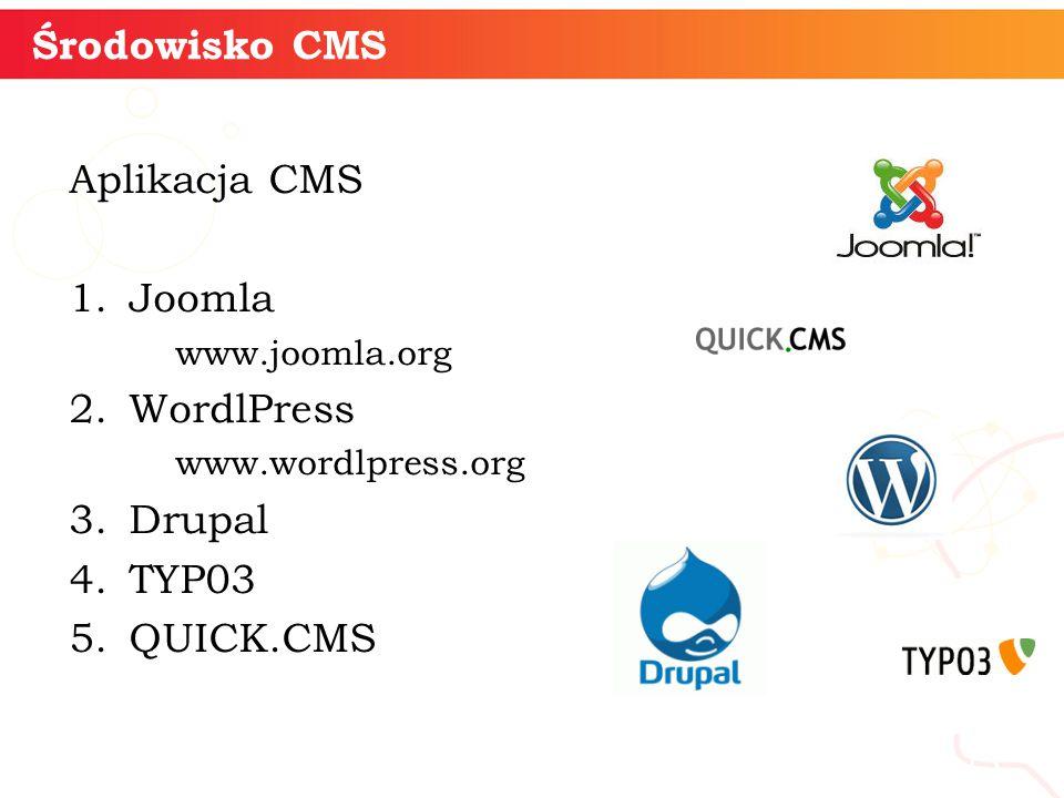 Aplikacja CMS 1.Joomla www.joomla.org 2.WordlPress www.wordlpress.org 3.Drupal 4.TYP03 5.QUICK.CMS rmatyka + 13 Środowisko CMS