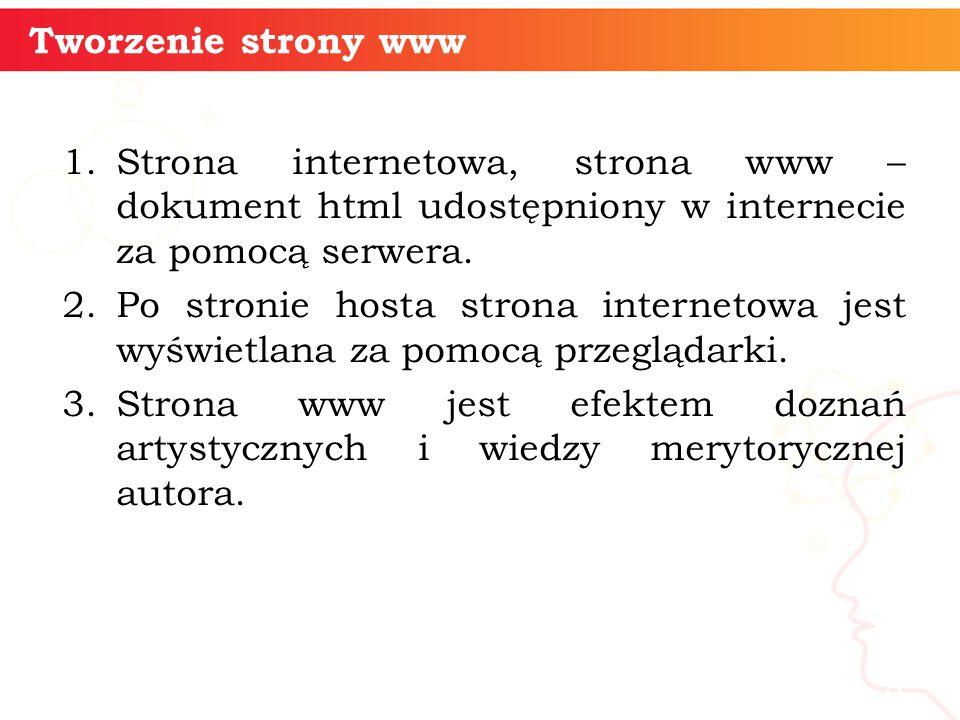 1.Strona internetowa, strona www – dokument html udostępniony w internecie za pomocą serwera.