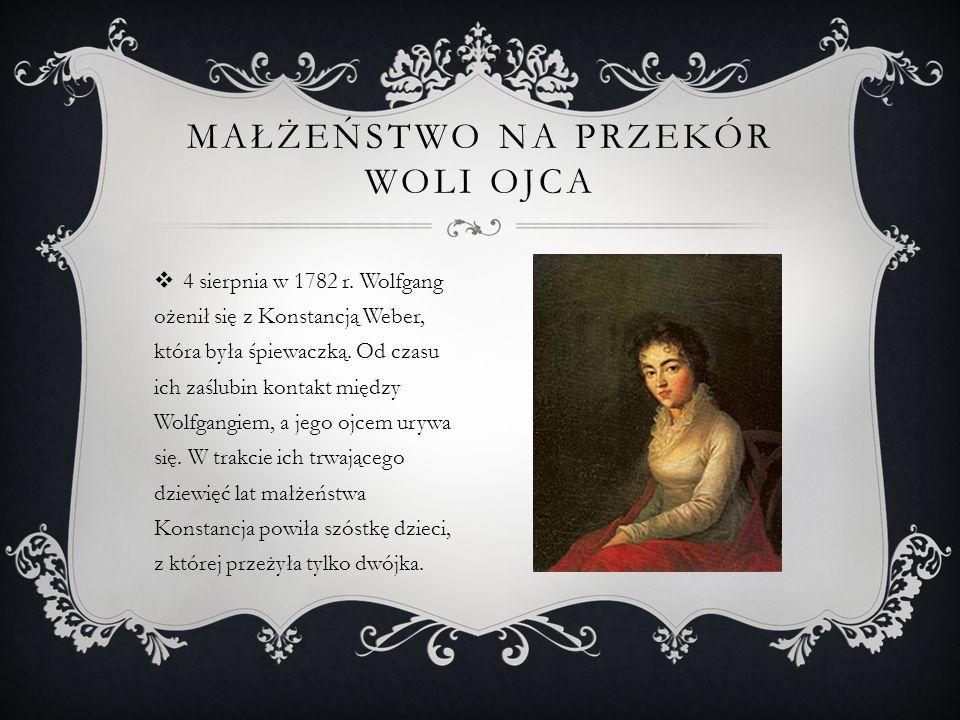 WIELKIE OSIĄGNIĘCIA  Opery Mozarta wystawiane w operze wiedeńskiej i innych teatrach Europy zapisują się w historii sztuki jako wielkie sukcesy.