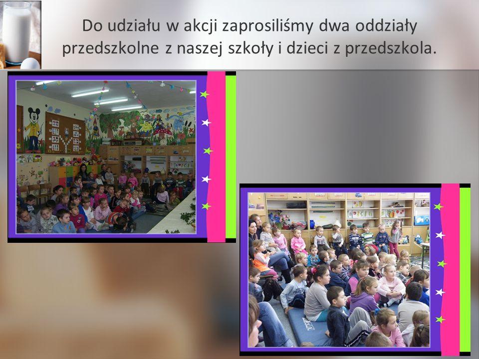 Do udziału w akcji zaprosiliśmy dwa oddziały przedszkolne z naszej szkoły i dzieci z przedszkola.