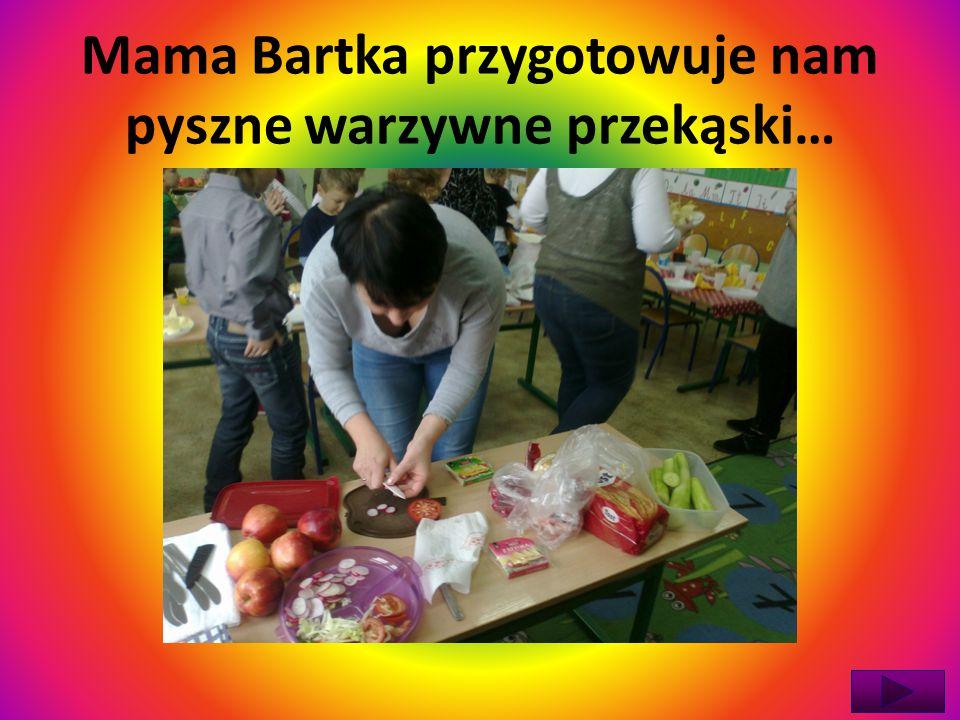 Mama Bartka przygotowuje nam pyszne warzywne przekąski…
