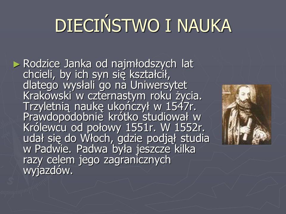 DIECIŃSTWO I NAUKA ► Rodzice Janka od najmłodszych lat chcieli, by ich syn się kształcił, dlatego wysłali go na Uniwersytet Krakowski w czternastym ro