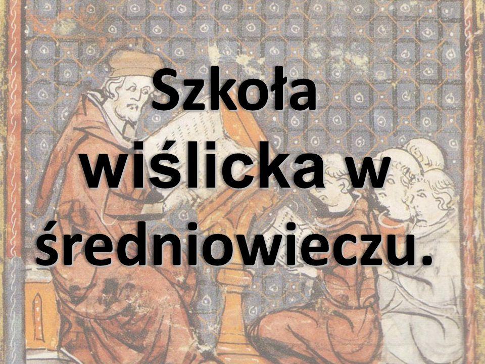 Szkoła wiślicka w średniowieczu.