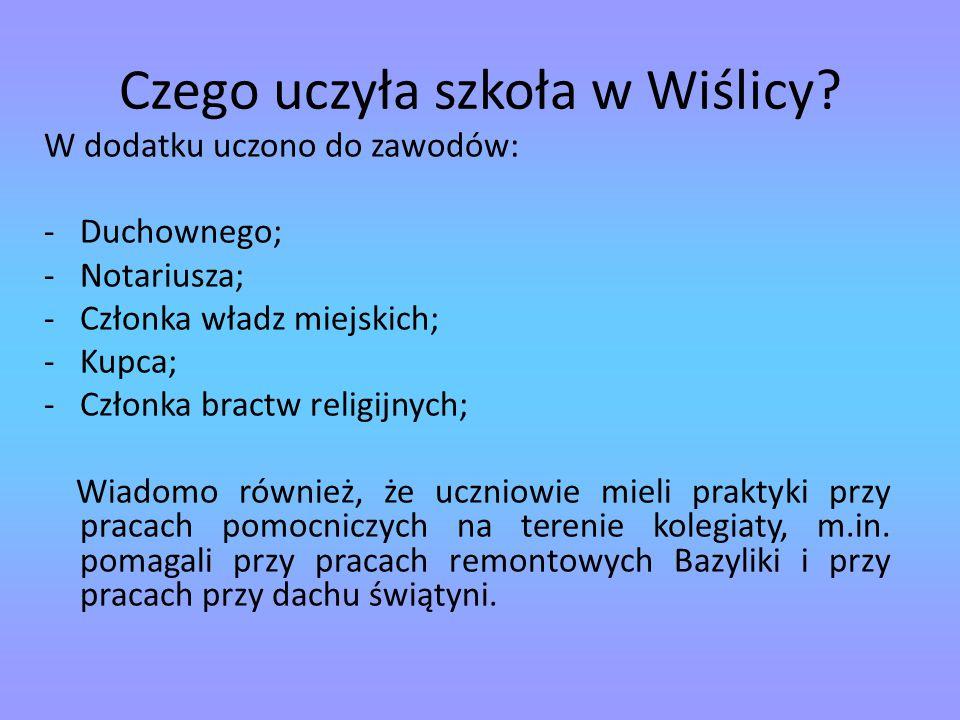 Czego uczyła szkoła w Wiślicy.