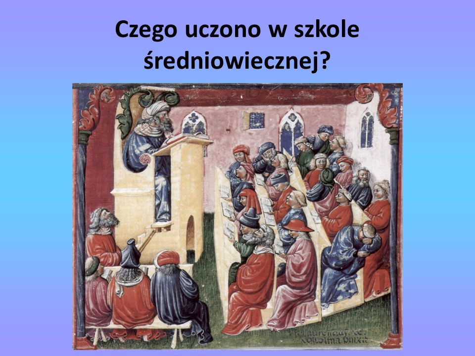 Czego uczono w szkole średniowiecznej?