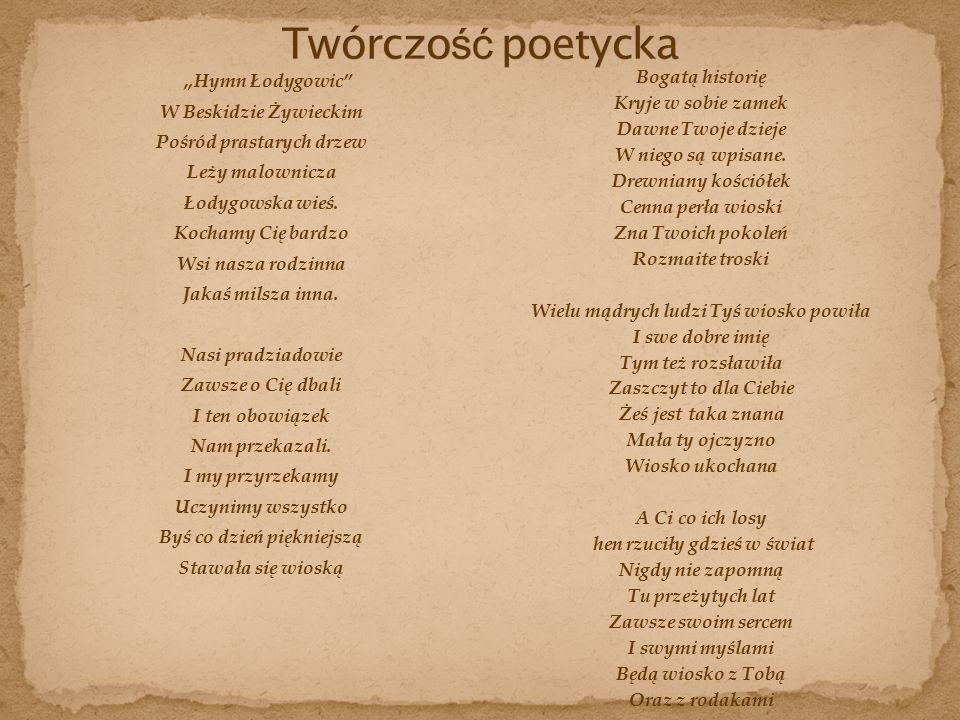 """""""Hymn Łodygowic W Beskidzie Żywieckim Pośród prastarych drzew Leży malownicza Łodygowska wieś."""