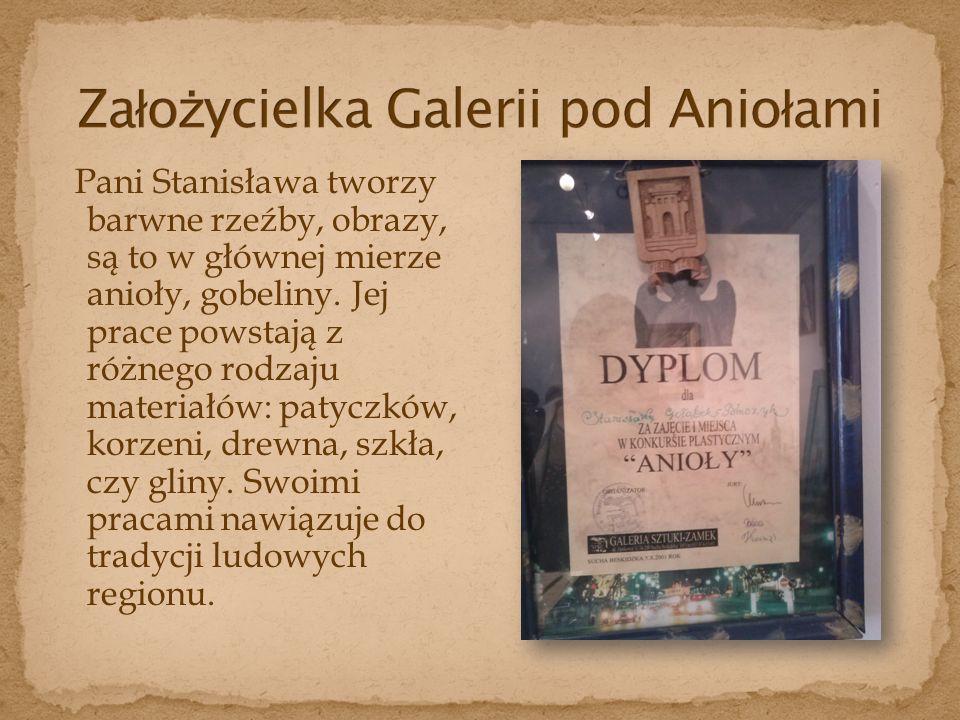 Pani Stanisława tworzy barwne rzeźby, obrazy, są to w głównej mierze anioły, gobeliny.