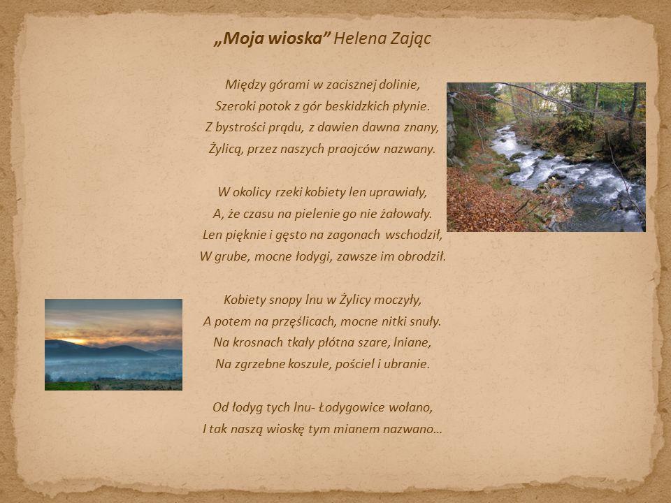 """""""Moja wioska Helena Zając Między górami w zacisznej dolinie, Szeroki potok z gór beskidzkich płynie."""