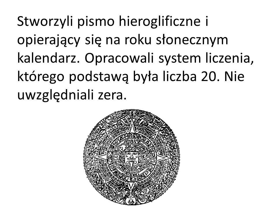 Stworzyli pismo hieroglificzne i opierający się na roku słonecznym kalendarz. Opracowali system liczenia, którego podstawą była liczba 20. Nie uwzględ