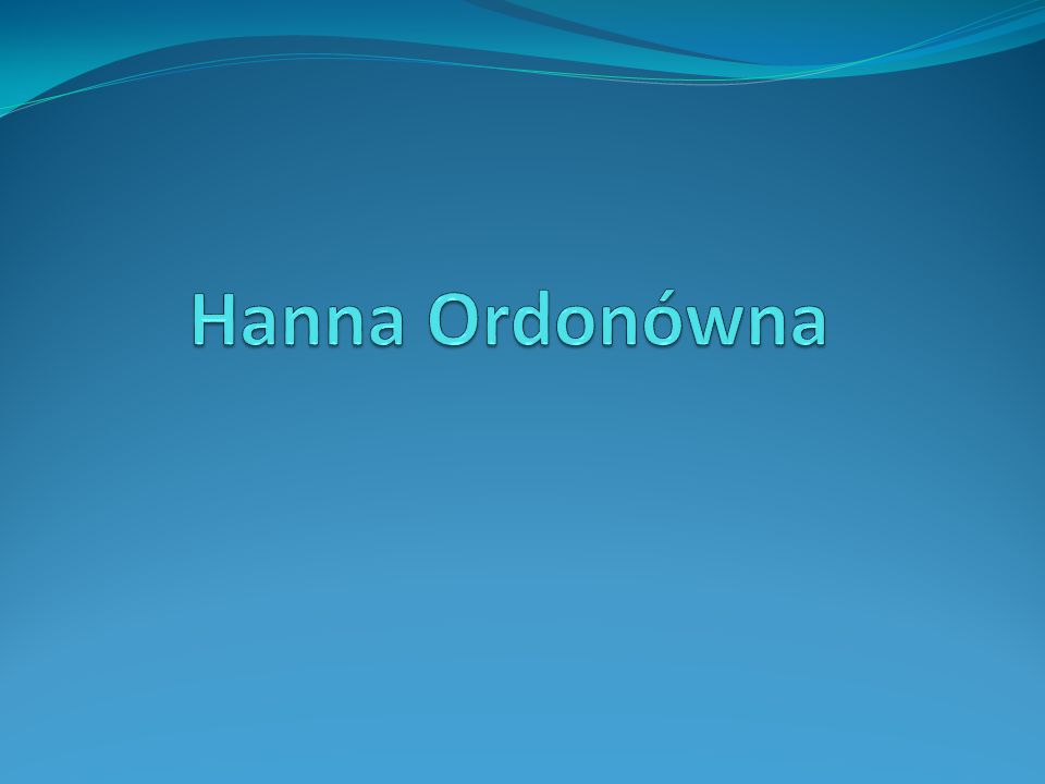 Hanka Ordonówna, pseud.Ordonka, właściwie Maria Anna Tyszkiewiczowa, z domu Pietruszyńska, pseud.