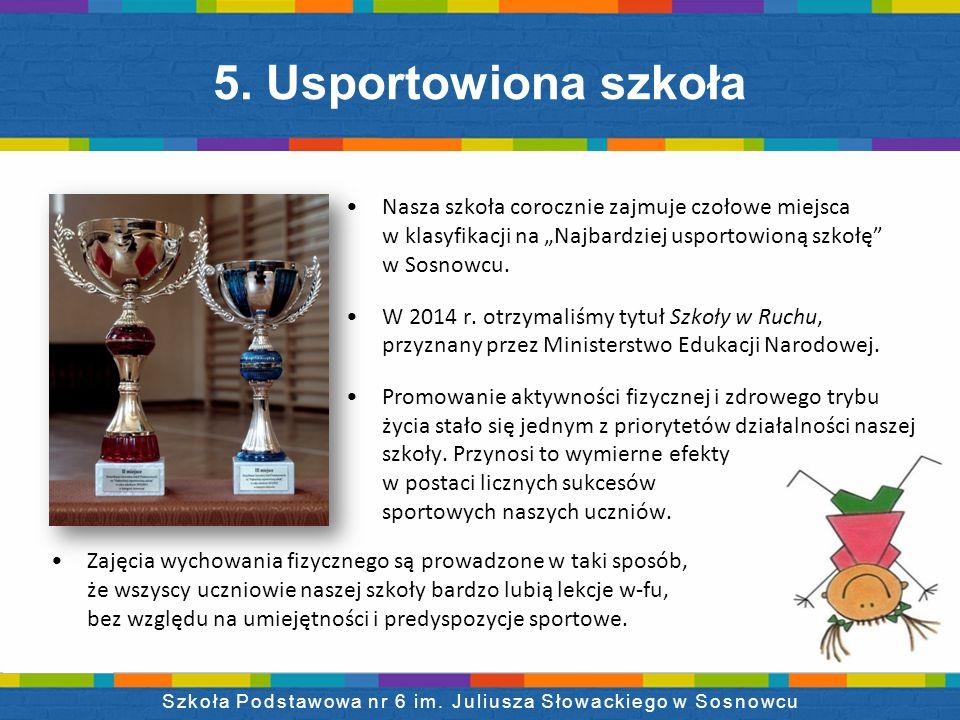 """Nasza szkoła corocznie zajmuje czołowe miejsca w klasyfikacji na """"Najbardziej usportowioną szkołę w Sosnowcu."""