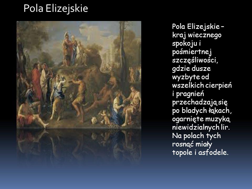 Pola Elizejskie – kraj wiecznego spokoju i pośmiertnej szczęśliwości, gdzie dusze wyzbyte od wszelkich cierpień i pragnień przechadzają się po bladych