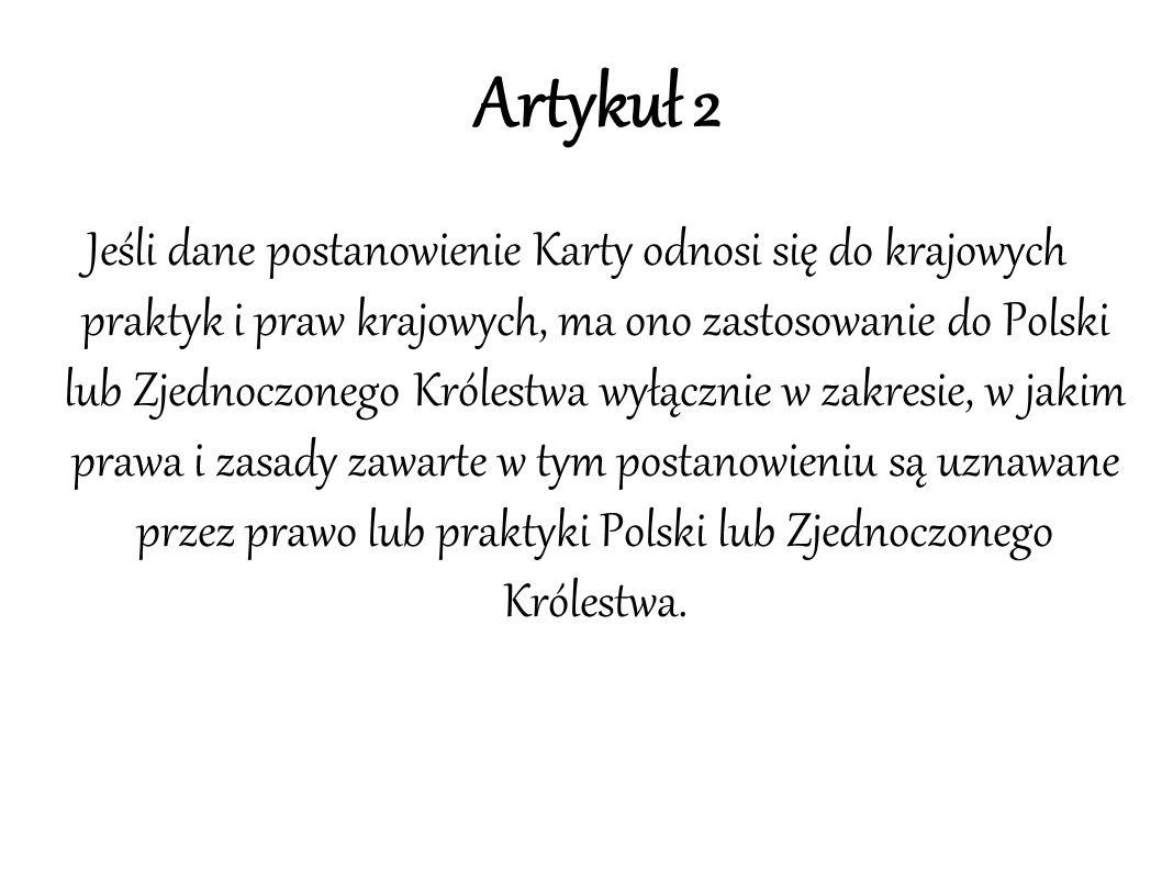 Artykuł 2 Jeśli dane postanowienie Karty odnosi się do krajowych praktyk i praw krajowych, ma ono zastosowanie do Polski lub Zjednoczonego Królestwa w