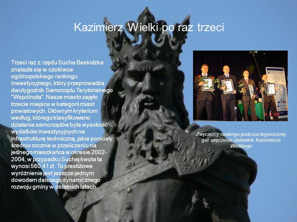 MĄDRA GMINA 2006 Sucha Beskidzka już po raz drugi z kolei została uhonorowana tytułem Mądrej Gminy zajmując trzecie miejsce w kategorii miast do 15 tys.