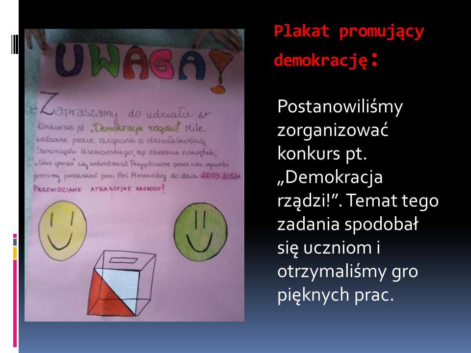 """Plakat promujący demokrację : Postanowiliśmy zorganizować konkurs pt. """"Demokracja rządzi!"""". Temat tego zadania spodobał się uczniom i otrzymaliśmy gro"""