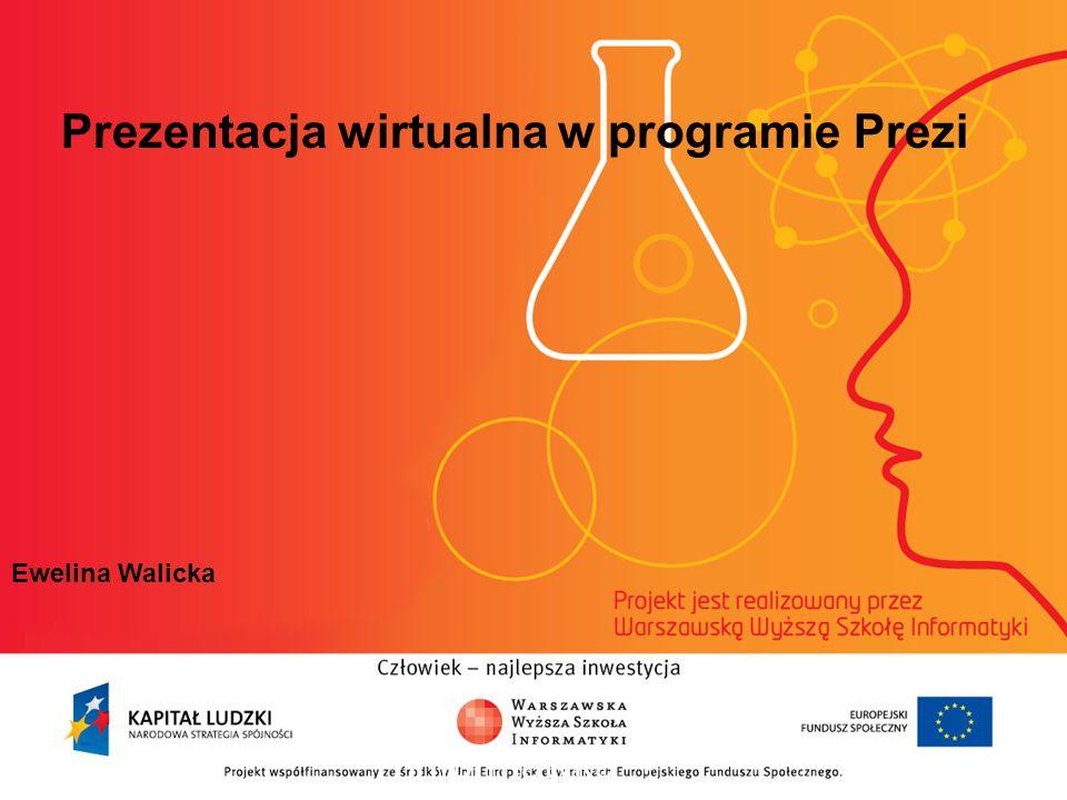 2 Prezentacja wirtualna w programie Prezi Ewelina Walicka