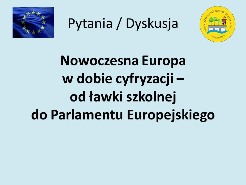 Nowoczesna Europa w dobie cyfryzacji – od ławki szkolnej do Parlamentu Europejskiego