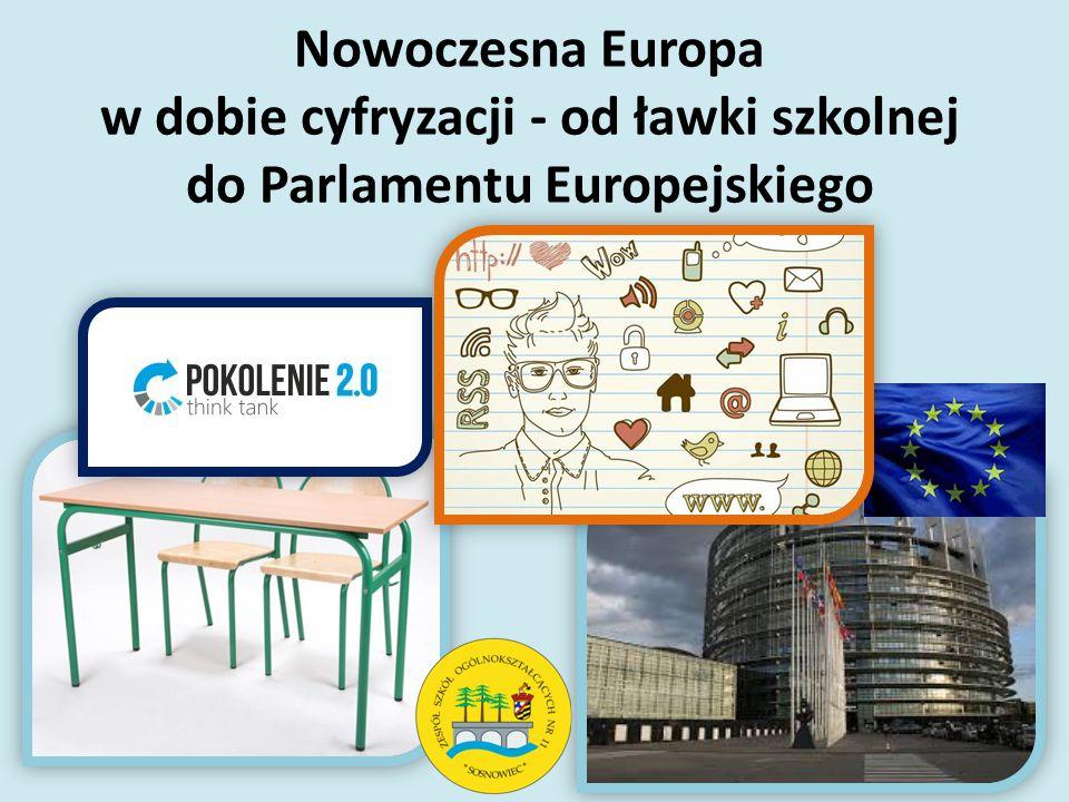 Nowoczesna Europa w dobie cyfryzacji - od ławki szkolnej do Parlamentu Europejskiego