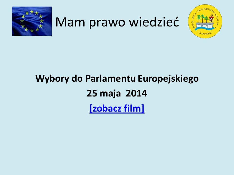 Mam prawo wiedzieć Wybory do Parlamentu Europejskiego 25 maja 2014 [zobacz film]