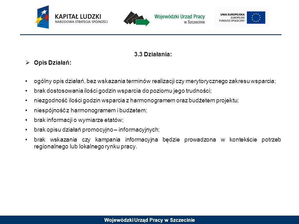 Wojewódzki Urząd Pracy w Szczecinie 3.3 Działania:  Opis Działań: ogólny opis działań, bez wskazania terminów realizacji czy merytorycznego zakresu w