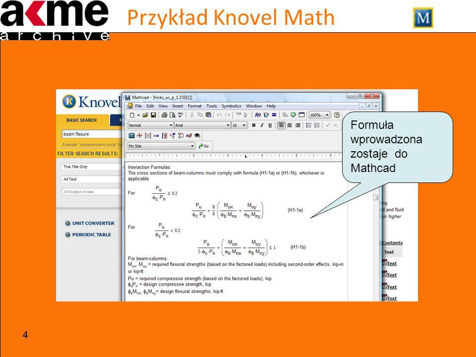 Przykład Knovel Math 44 Formuła wprowadzona zostaje do Mathcad