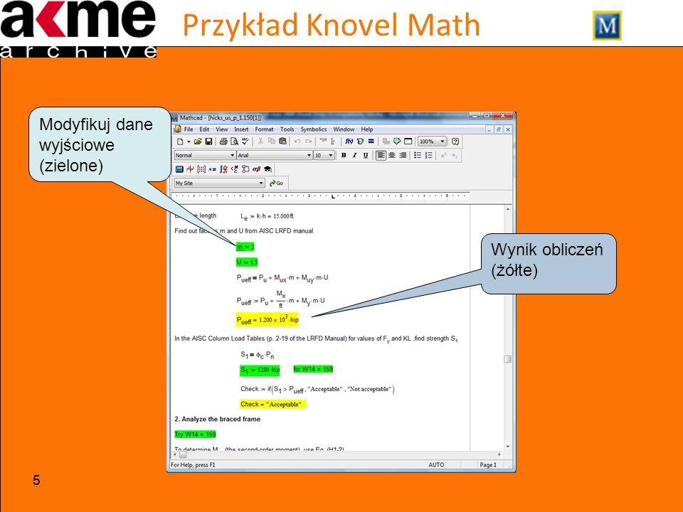 Przykład Knovel Math 55 Modyfikuj dane wyjściowe (zielone) Wynik obliczeń (żółte)