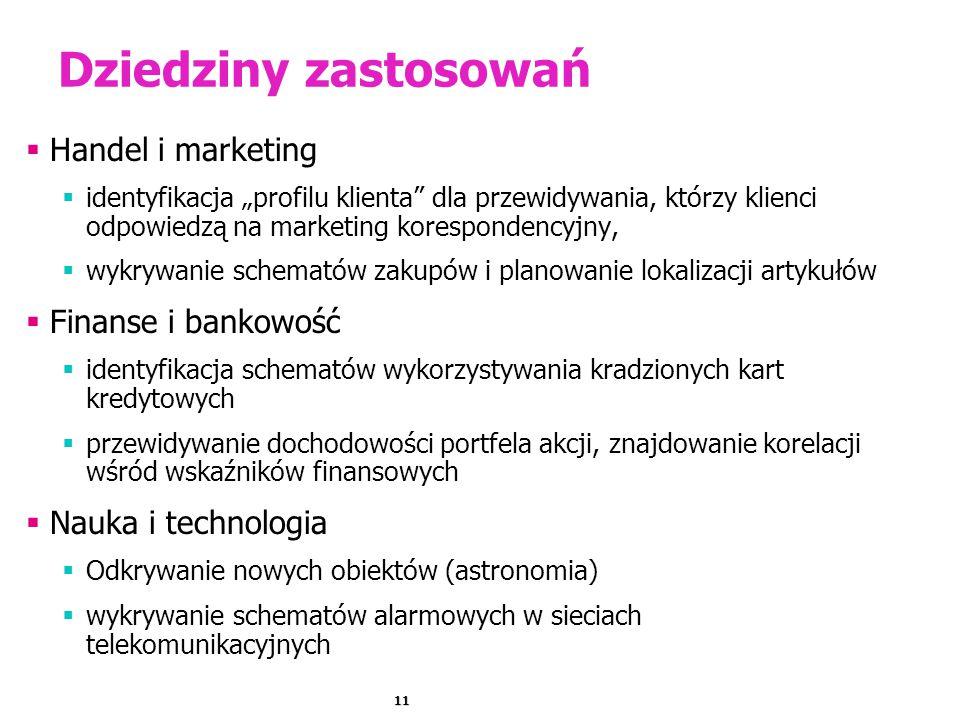 """11 Dziedziny zastosowań  Handel i marketing  identyfikacja """"profilu klienta"""" dla przewidywania, którzy klienci odpowiedzą na marketing korespondency"""