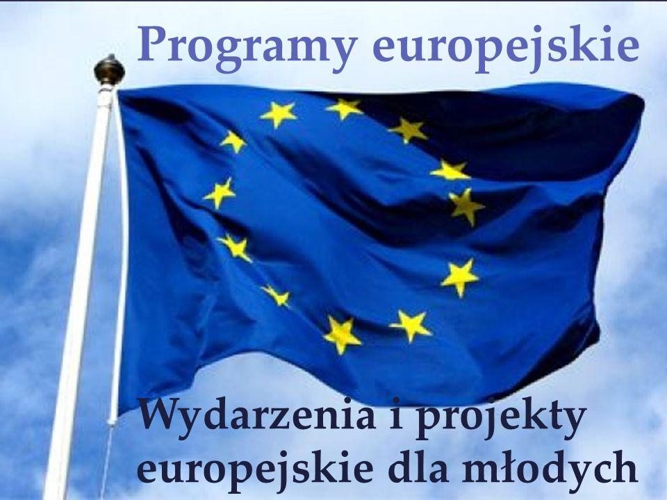 Programy europejskie Wydarzenia i projekty europejskie dla młodych