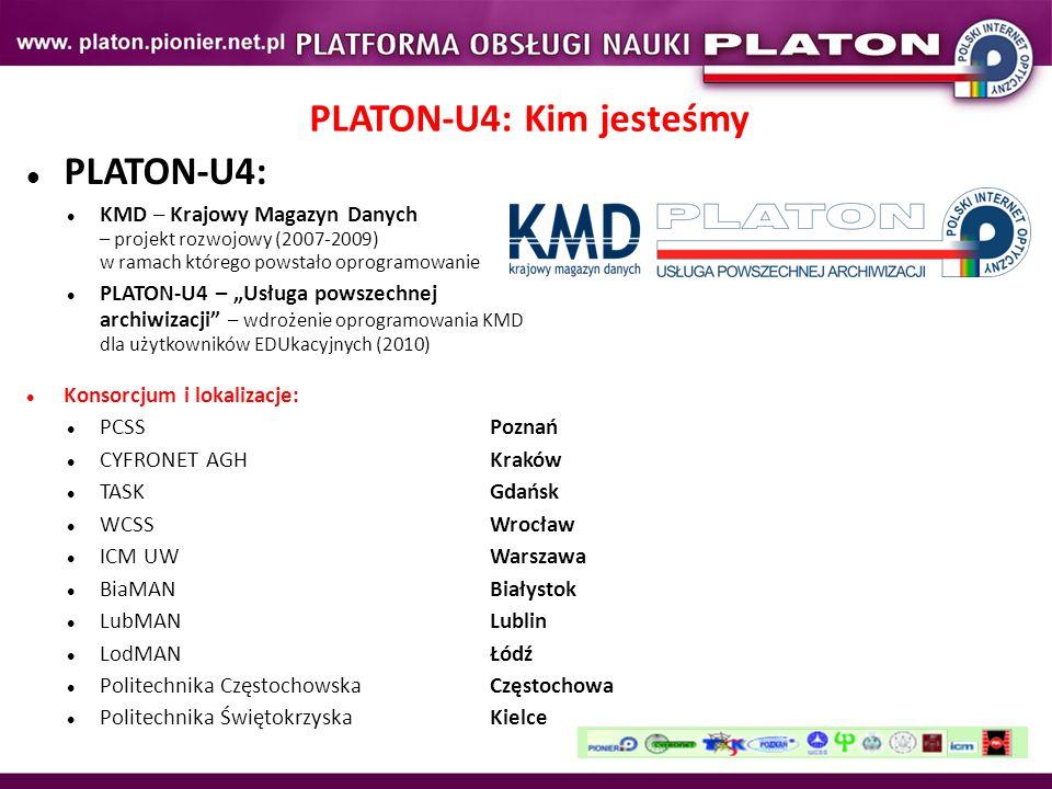 """PLATON-U4: KMD – Krajowy Magazyn Danych – projekt rozwojowy (2007-2009) w ramach którego powstało oprogramowanie PLATON-U4 – """"Usługa powszechnej archiwizacji – wdrożenie oprogramowania KMD dla użytkowników EDUkacyjnych (2010) Konsorcjum i lokalizacje: PCSSPoznań CYFRONET AGHKraków TASKGdańsk WCSSWrocław ICM UWWarszawa BiaMANBiałystok LubMANLublin LodMANŁódź Politechnika CzęstochowskaCzęstochowa Politechnika ŚwiętokrzyskaKielce PLATON-U4: Kim jesteśmy"""
