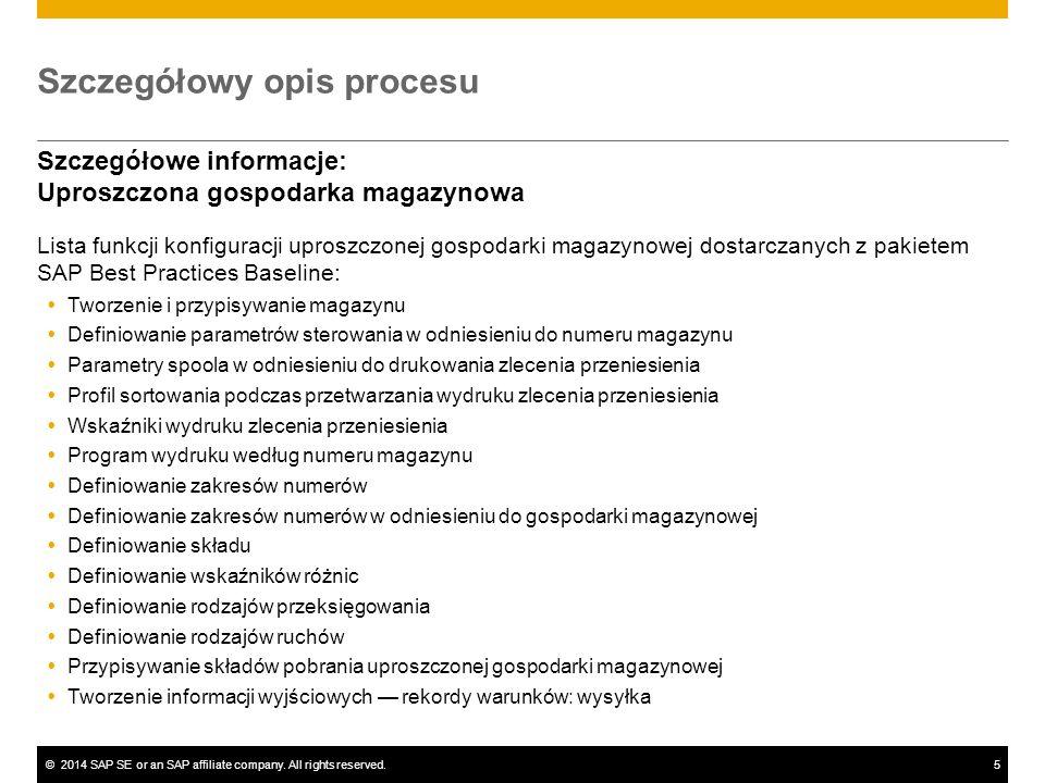 ©2014 SAP SE or an SAP affiliate company. All rights reserved.5 Szczegółowy opis procesu Szczegółowe informacje: Uproszczona gospodarka magazynowa Lis