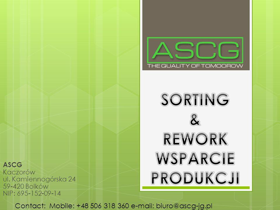 ASCG Kaczorów ul. Kamiennogórska 24 59-420 Bolków NIP: 695-152-09-14 Contact: Mobile: +48 506 318 360 e-mail: biuro@ascg-jg.pl