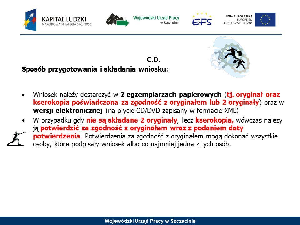 Wojewódzki Urząd Pracy w Szczecinie C.D. Sposób przygotowania i składania wniosku: Wniosek należy dostarczyć w 2 egzemplarzach papierowych (tj. orygin