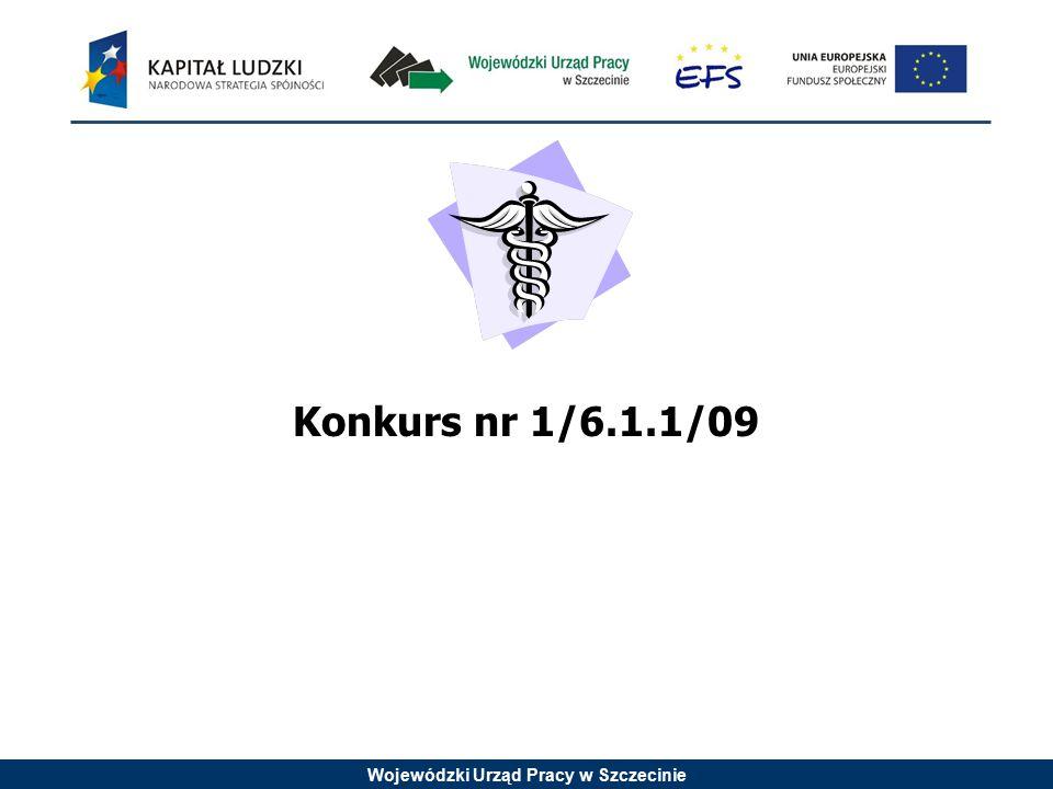 Wojewódzki Urząd Pracy w Szczecinie Konkurs nr 1/6.1.1/09