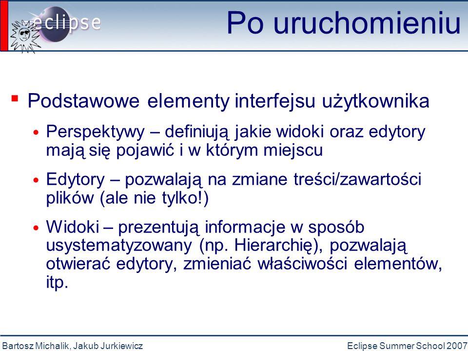 Bartosz Michalik, Jakub JurkiewiczEclipse Summer School 2007 Preferencje kompilatora ▪ Java VM ▪ Błędy/Ostrzeżenia ▪ Javadoc ▪ Zadania