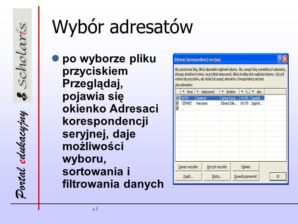 Portal edukacyjny A.Ś. Wybór adresatów po wyborze pliku przyciskiem Przeglądaj, pojawia się okienko Adresaci korespondencji seryjnej, daje możliwości