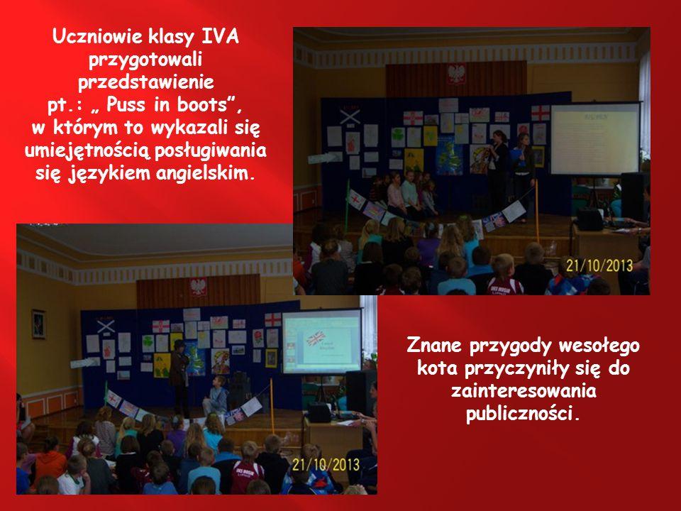 """Uczniowie klasy IVA przygotowali przedstawienie pt.: """" Puss in boots , w którym to wykazali się umiejętnością posługiwania się językiem angielskim."""