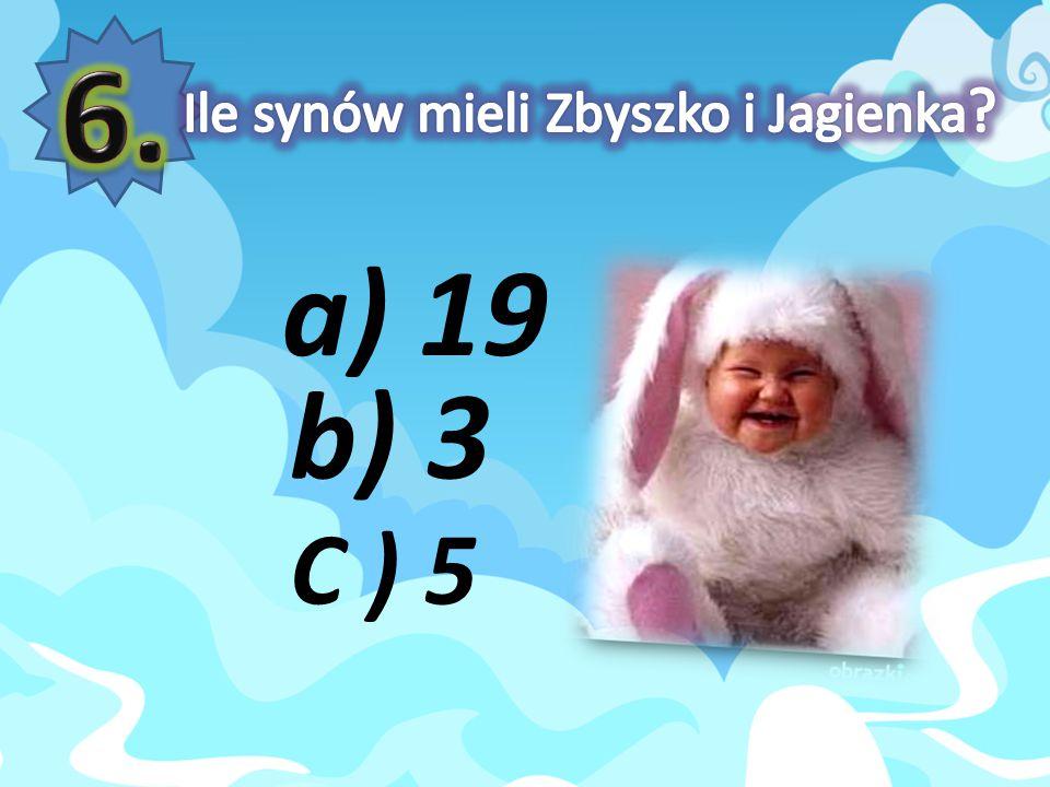 a) 19 b) 3 C ) 5