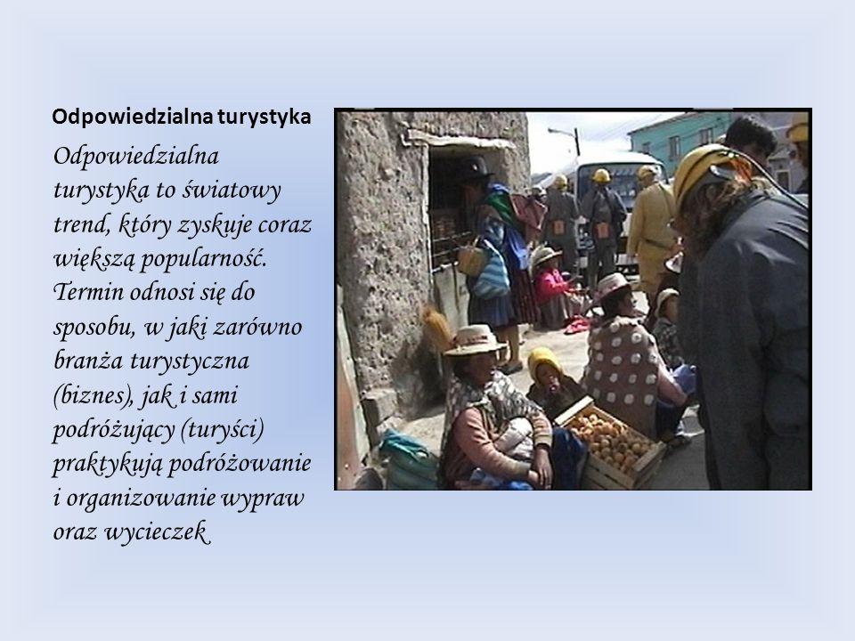 Odpowiedzialna turystyka Odpowiedzialna turystyka definiuje sposób działania wszystkich jednostek i organizacji zaangażowanych w działania o charakterze turystycznym.