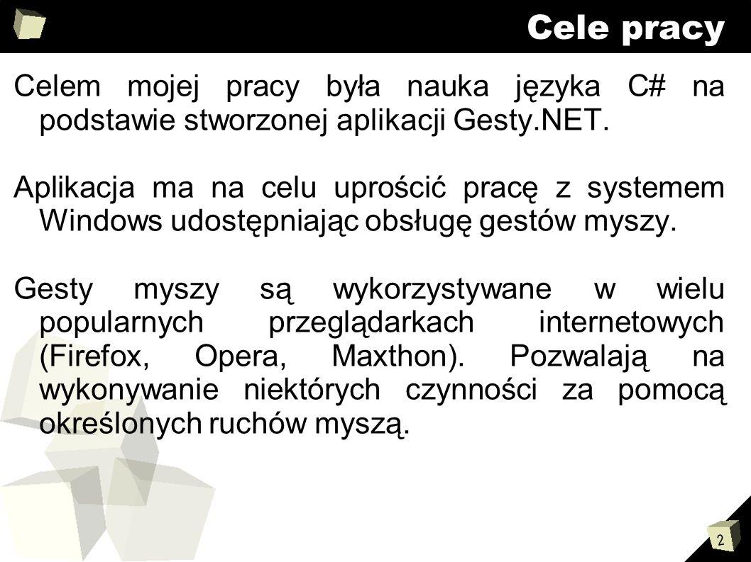 3 Wykorzystane narzędzia ■.NET Framework 2.0 ■ Język C# ■ Microsoft Visual C# 2008 Express Edition